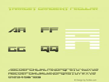 Tarrget Gradient Font Tarrget Gradient Regular Font Tarrgetgradient Font Tarrget Gradient Regular Version 1 0 2013 Font Ttf Font Uncategorized Font Fontke Com