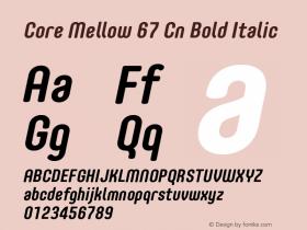 Core Mellow 67 Cn Bold Italic Version 1.000 Font Sample