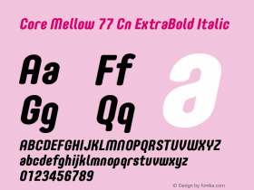 Core Mellow 77 Cn ExtraBold Italic Version 1.000 Font Sample