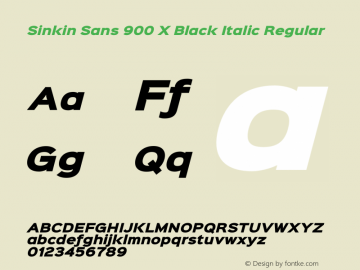 Sinkin Sans 900 X Black Italic Regular Sinkin Sans (version 1.0)  by Keith Bates   •   © 2014   www.k-type.com图片样张