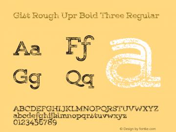 Gist Rough Upr Bold Three Regular Version 1.000图片样张