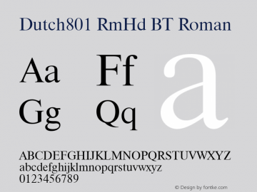 Dutch801 RmHd BT Roman mfgpctt-v1.52 Thursday, January 28, 1993 1:42:06 pm (EST) Font Sample
