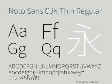 Noto Sans CJK Thin Regular Version 1.000;PS 1;hotconv 1.0.78;makeotf.lib2.5.61930图片样张