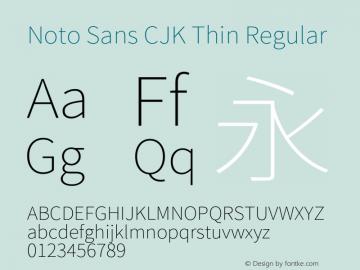 Noto Sans CJK Thin Regular Version 1.0001;PS 1;hotconv 1.0.78;makeotf.lib2.5.61930图片样张