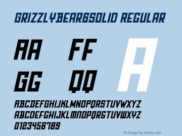 GrizzlyBear6Solid Regular Version 001.001 ;com.myfonts.matchandkerosene.grizzly-bear.solid-italic.wfkit2.3CHR Font Sample