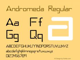 Andromeda Regular Converted by: ECLIPSE@ANDROMEDA.DARKSTAR.TJ Font Sample