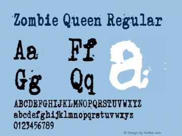 Zombie Queen Regular Version 1.00 December 29, 2014, initial release Font Sample