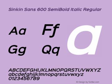 Sinkin Sans 600 SemiBold Italic Regular Sinkin Sans (version 1.0)  by Keith Bates   •   © 2014   www.k-type.com图片样张