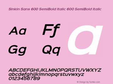 Sinkin Sans 600 SemiBold Italic 600 SemiBold Italic Sinkin Sans (version 1.0)  by Keith Bates   •   © 2014   www.k-type.com图片样张