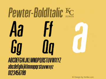 Pewter-BoldItalic ☞ Version 1.000;com.myfonts.kcfonts.pewter.bold-italic.wfkit2.3Pgt图片样张