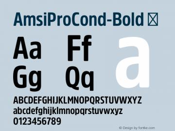 AmsiProCond-Bold ☞ Version 1.40;com.myfonts.easy.stawix.amsi-pro.cond-bold.wfkit2.version.4m5c图片样张
