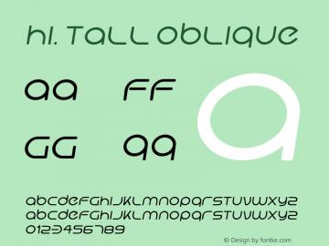 Hi. Tall Oblique Version 1.996 Font Sample