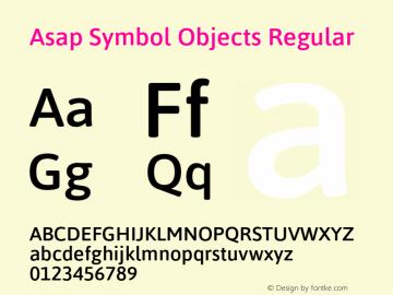 Asap Symbol Objects Regular Version 1.000;PS 001.000;hotconv 1.0.70;makeotf.lib2.5.58329 Font Sample