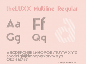theLUXX Multiline Regular Version 2.017;PS 002.017;hotconv 1.0.70;makeotf.lib2.5.58329 DEVELOPMENT;com.myfonts.easy.resistenza.theluxx.multiline-medium.wfkit2.version.4bQJ Font Sample