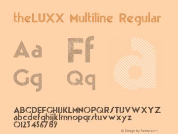 theLUXX Multiline Regular Version 2.017;PS 002.017;hotconv 1.0.70;makeotf.lib2.5.58329;com.myfonts.easy.resistenza.theluxx.multiline.wfkit2.version.4bQF Font Sample