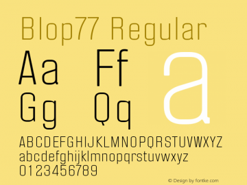 Blop77 Regular 001.000;com.myfonts.easy.osialus.blop77.light.wfkit2.version.4hTH图片样张