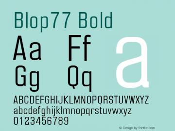 Blop77 Bold 001.000;com.myfonts.easy.osialus.blop77.regular.wfkit2.version.4hTK图片样张