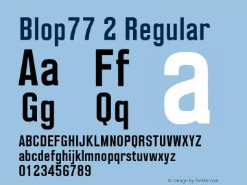 Blop77 2 Regular 001.000;com.myfonts.easy.osialus.blop77.bold.wfkit2.version.4hTJ图片样张