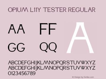 Opium L11Y Tester Regular Version 1.000;PS 003.000;hotconv 1.0.70;makeotf.lib2.5.58329 DEVELOPMENT图片样张