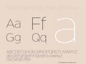 Sinkin Sans 100 Thin 100 Thin Sinkin Sans (version 1.0)  by Keith Bates   •   © 2014   www.k-type.com Font Sample