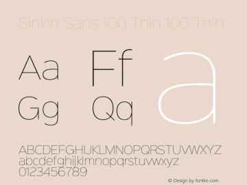 Sinkin Sans 100 Thin 100 Thin Sinkin Sans (version 1.0)  by Keith Bates   •   © 2014   www.k-type.com Font Sample