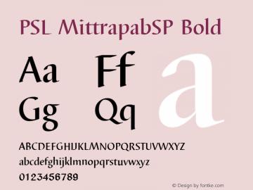 PSL MittrapabSP Bold PSL Series 3, Version 1.5, release November 2002. Font Sample