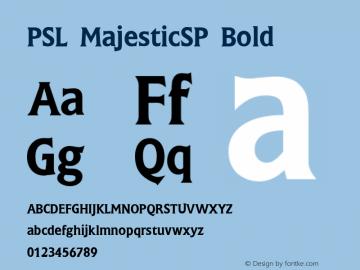 PSL MajesticSP Bold Series 2, Version 3.0, for Win 95/98/ME/2000/NT, release December 2000. Font Sample