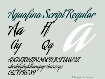 Aguafina Script Regular Version 1.000;PS 1.000;hotconv 1.0.38 Font Sample