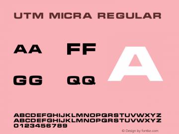 UTM Micra Regular Bộ Font chữ Việt sử dụng bảng mã Unicode - http://www.fontchudep.vn Font Sample