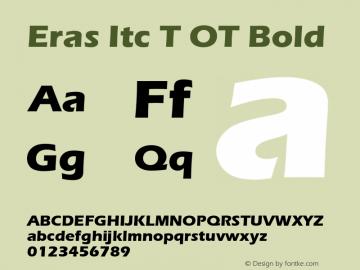Eras Itc T OT Bold OTF 1.001;PS 1.05;Core 1.0.27;makeotf.lib(1.11) Font Sample