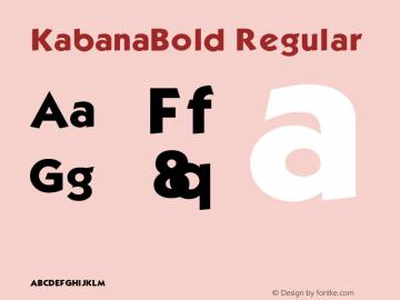 KabanaBold Regular v1.0c Font Sample