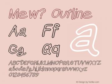 Mew? Outline Version 0.992 Font Sample