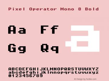 Pixel Operator Mono 8 Bold Version 1.4.1 (September 5, 2015) Font Sample