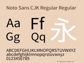 Noto Sans CJK Regular Regular Version 1.000;PS 1;hotconv 1.0.78;makeotf.lib2.5.61930 Font Sample