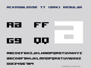 Acknowledge TT (BRK) Regular Version 2.54 Font Sample
