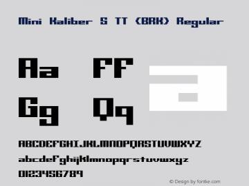 Mini Kaliber S TT (BRK) Regular Version 3.25 Font Sample