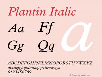 Plantin Italic Version 2.0 - July 6, 1995 Font Sample