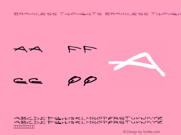 Brainless Thoughts Brainless Thoughts version 1.00 Font Sample