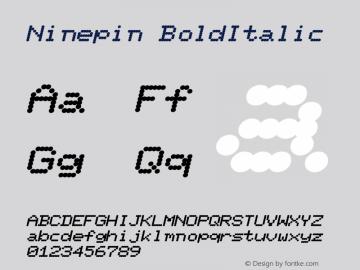 Ninepin BoldItalic Altsys Fontographer 4.1 12/22/94 Font Sample
