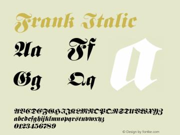 Frank Italic 1.0 Tue Jul 27 01:59:50 1993 Font Sample