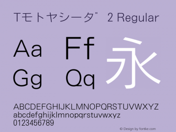 Tモトヤシータ゛2 Regular Version T-2.10 Font Sample