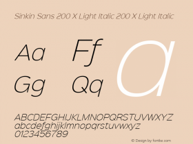 Sinkin Sans 200 X Light Italic 200 X Light Italic Sinkin Sans (version 1.0)  by Keith Bates   •   © 2014   www.k-type.com图片样张