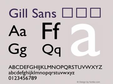 Gill Sans 常规体 6.1d9e1 Font Sample