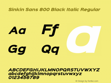 Sinkin Sans 800 Black Italic Regular Sinkin Sans (version 1.0)  by Keith Bates   •   © 2014   www.k-type.com图片样张