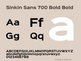 Sinkin Sans 700 Bold Bold Sinkin Sans (version 1.0)  by Keith Bates   •   © 2014   www.k-type.com Font Sample