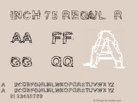 Inch 75 Regular Version 1.00 May 30, 2004, initial release Font Sample