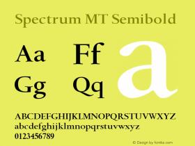 Spectrum MT Semibold 001.003 Font Sample
