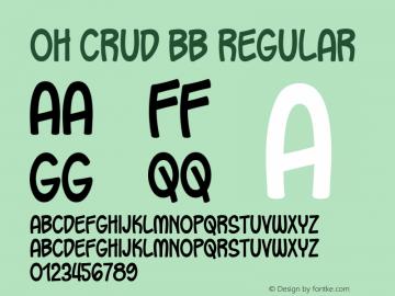 Oh Crud BB Regular Macromedia Fontographer 4.1 6/3/04 Font Sample