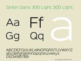 Sinkin Sans 300 Light 300 Light Sinkin Sans (version 1.0)  by Keith Bates   •   © 2014   www.k-type.com Font Sample