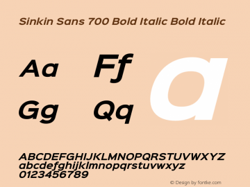 Sinkin Sans 700 Bold Italic Bold Italic Sinkin Sans (version 1.0)  by Keith Bates   •   © 2014   www.k-type.com图片样张